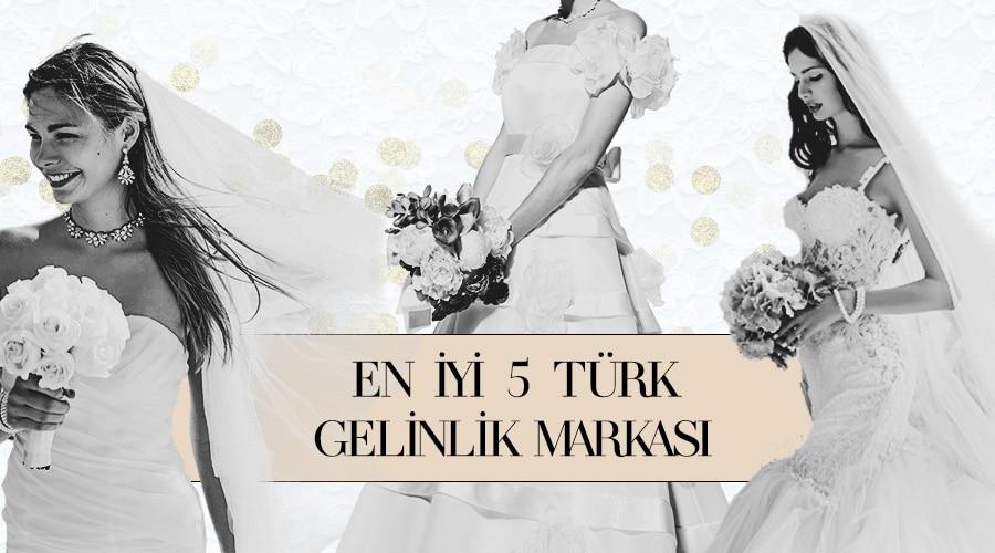 En İyi 5 Türk Gelinlik Markası | Türk Gelinlik Markaları
